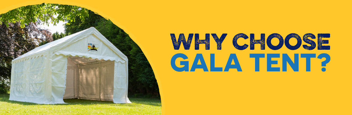 Why Choose Gala Tent?